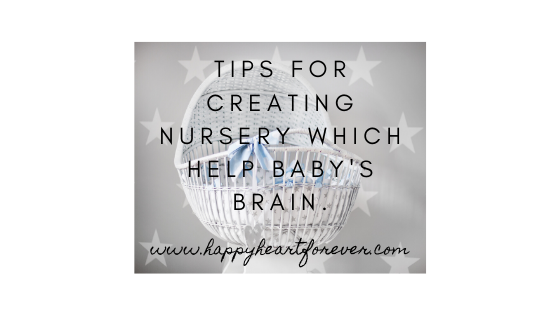 Tips for creating nursery which help baby's brain.