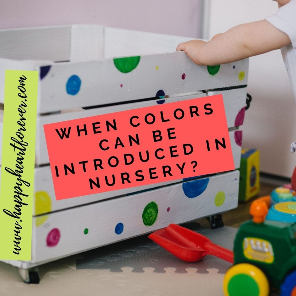When colors can be introduced in nursery
