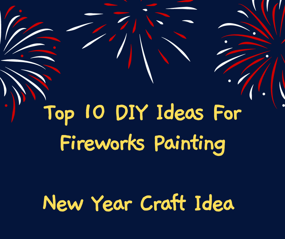 Top 10 DIY Ideas For FIREWORKS PAINTING - New Year Craft.   This list provides you with an amazing array of elegant Top 10 DIY Ideas For FIREWORKS PAINTING- New Year Craft that won't break the bank.